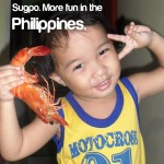Sugpo.. more fun in the Philippines